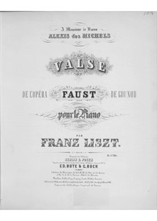 Transcription on Waltz from 'Faust' by Gounod, S.407: For piano by Franz Liszt