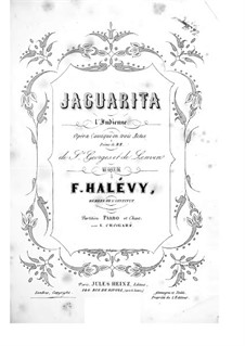 Jaguarita l'Indienne: Act I, for soloists, choir and piano by Fromental Halevy