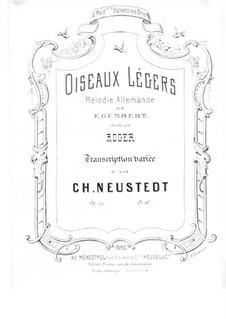 Oiseaux légers. Transcription on Theme Allemande by F. Gumbert, Op.59: Oiseaux légers. Transcription on Theme Allemande by F. Gumbert by Charles Neustedt