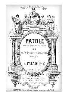 Patrie: Acts I-II, for soloists, choir and piano by Emile Paladilhe