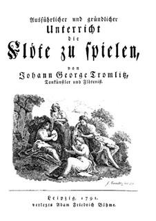 Ausführlicher und gründlicher Unterricht die Flöte zu spielen: Ausführlicher und gründlicher Unterricht die Flöte zu spielen by Johann Georg Tromlitz