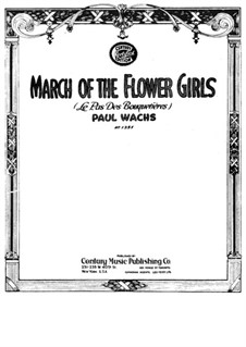 March of the Flower Girls: For piano by Paul Etienne Wachs