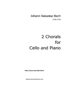 Two Chorals: Arrangement for cello and piano – score, solo part by Johann Sebastian Bach