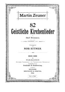 Zweiundachtzig geistliche Kirchenlieder: Zweiundachtzig geistliche Kirchenlieder by Martin Zeuner