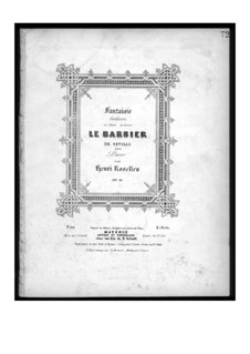 Fantasia on Themes from 'The Barber of Seville' by Rossini, Op.91: Fantasia on Themes from 'The Barber of Seville' by Rossini by Henri Rosellen