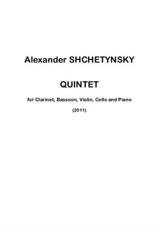 Quintet for clarinet, bassoon, violin, cello and piano: Full score by Alexander Shchetynsky