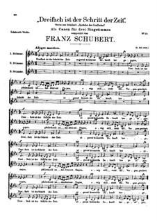 Dreifach ist der Schritt der Zeit (Threefold is the Step of Time), D.69: Dreifach ist der Schritt der Zeit (Threefold is the Step of Time) by Franz Schubert