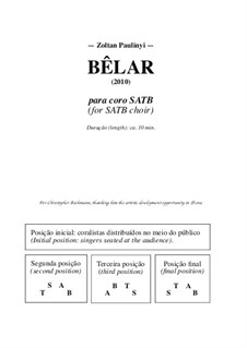 Bêlar, for SATB choir (para coro a 4 vozes). 2010: Bêlar, for SATB choir (para coro a 4 vozes). 2010 by Zoltan Paulinyi