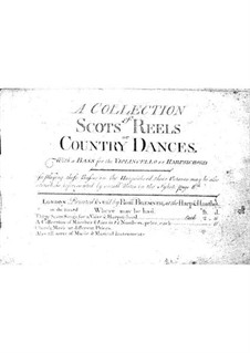 A Collection of Scots Reels or Country Dances: A Collection of Scots Reels or Country Dances by Robert Bremner