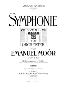 Symphony in E Minor, Op.65: All movements by Emanuel Moór