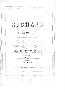 Richard Cœur-de-Lion (Richard the Lionheart): For soloists, choir and piano (French text) by André Grétry