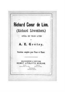 Richard Cœur-de-Lion (Richard the Lionheart): For soloists, choir and piano by André Grétry