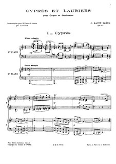 Cyprès et Lauriers, Op.156: For two pianos four hands by Camille Saint-Saëns
