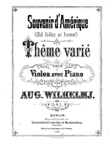 Souvenir d'Amerique 'Old Folks at Home': For violin and piano by August Wilhelmj