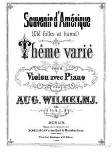 Souvenir d'Amerique 'Old Folks at Home': For violin and piano – violin part by August Wilhelmj