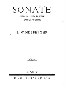 Sonata in D Minor for Violin and Piano, Op.26: Score by Lothar Windsperger