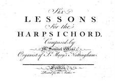 Six Lessons for Harpsichord: Six Lessons for Harpsichord by Samuel Wise
