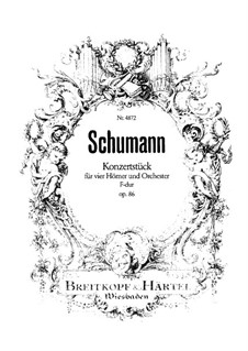 Concert Piece for Four French Horns and Orchestra, Op.86: Full score by Robert Schumann