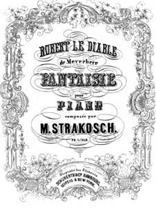 Fantasia on Themes from 'Robert the Devil' by Meyerbeer: Fantasia on Themes from 'Robert the Devil' by Meyerbeer by Maurice Strakosch