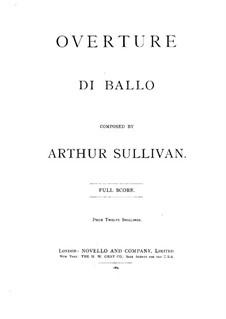 Overture di ballo: Overture di ballo by Arthur Seymour Sullivan