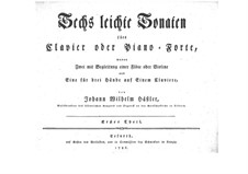 Six Easy Sonatas: Six Easy Sonatas by Johann Wilhelm Hässler