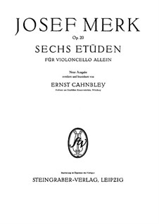 Six Etudes for Cello, Op.20: For a single performer by Joseph Merk