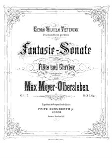 Fantasia-Sonata for Flute and Piano, Op.17: Score by Max Meyer-Olbersleben