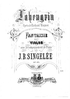 Fantasia on Themes from 'Lohengrin' by Wagner, Op.123: Solo part by Jean Baptiste Singelée