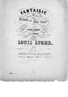 Fantasia on Themes by Handel and Vogler for Violin and Piano (or Harp), Op.118: Fantasia on Themes by Handel and Vogler for Violin and Piano (or Harp) by Louis Spohr