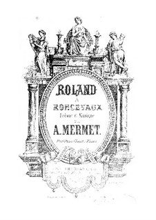 Roland à Roncevaux: For soloists, choir and piano by Auguste Mermet