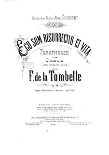 Ego sum resurrectio et vita. Paraphrase for Organ and Orchestra, Op.34: Full score by Fernand de La Tombelle