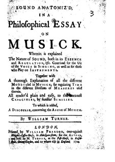 Sound Anatomiz'd in a Philosophical Essay on Musick: Sound Anatomiz'd in a Philosophical Essay on Musick by William Turner