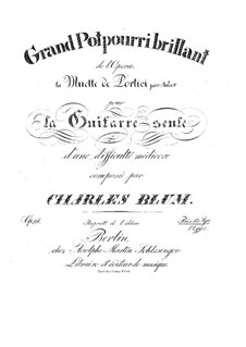 Potpourri on Themes from 'La Muette de Portici' by Auber, Op.98: For guitar by Carl Wilhelm August Blum