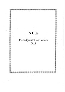 Piano Quintet in G Minor, Op.8: Piano Quintet in G Minor by Josef Suk