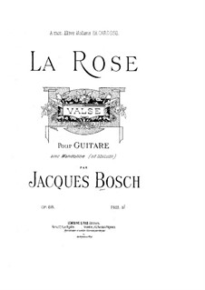 La Rose. Waltz for Guitar and Mandolin (ad libitum), Op.88: La Rose. Waltz for Guitar and Mandolin (ad libitum) by Jacques Bosch