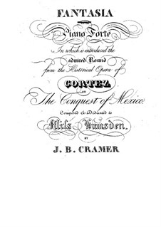 Fantasia on Themes from 'Fernando Cortez, or The Conquest of Mexico' by Spontini: Fantasia on Themes from 'Fernando Cortez, or The Conquest of Mexico' by Spontini by Johann Baptist Cramer