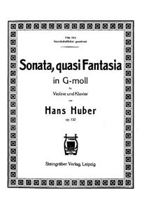 Sonata, quasi Fantasia for Violin and Piano, Op.132: Movements I-II by Hans Huber