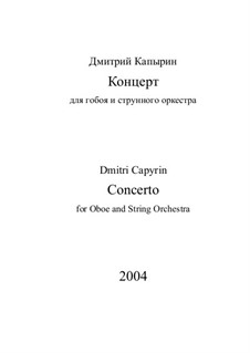 Concerto for Oboe and String Orchestra: Concerto for Oboe and String Orchestra by Dmitri Capyrin