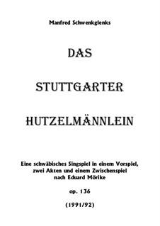 Das Stuttgarter Hutzelmännlein, Op.136: Das Stuttgarter Hutzelmännlein by Manfred Schwenkglenks