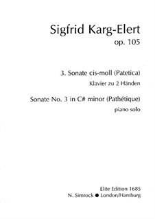 Sonata for Piano No.3 in C Sharp Minor 'Patetica', Op.105: For a single performer by Sigfrid Karg-Elert
