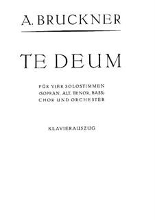 Te Deum Laudamus, WAB 45: Piano-vocal score by Anton Bruckner