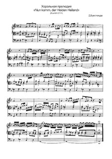 Nun komm, der Heiden Heiland, BuxWV 211: Nun komm, der Heiden Heiland by Dietrich Buxtehude