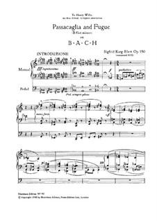 Passacaglia and Fugue on B-A-C-H for Organ, Op.150: Passacaglia and Fugue on B-A-C-H for Organ by Sigfrid Karg-Elert