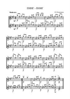 Ping - pong (for 2 guitars), Op.5: Ping - pong (for 2 guitars) by Oleg Kopenkov