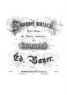 Bouquet musical. Pieces on Themes from Favorite Operas, Op.1: Book 2 by Eduard Bayer