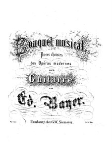 Bouquet musical. Pieces on Themes from Favorite Operas, Op.1: Book 10 by Eduard Bayer