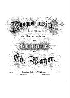 Bouquet musical. Pieces on Themes from Favorite Operas, Op.1: Book 6 by Eduard Bayer