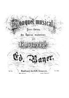 Bouquet musical. Pieces on Themes from Favorite Operas, Op.1: Book 8 by Eduard Bayer