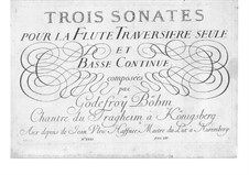 Three Sonatas for Flute and Basso Continuo: Three Sonatas for Flute and Basso Continuo by Gottfried Böhm