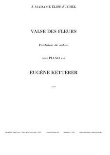 Valse des fleurs, Op.116: For piano by Eugène Ketterer